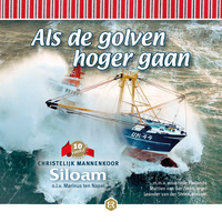 Als de golven hoger gaan_mannenkoor Siloam Urk_bestelmuziek.nu